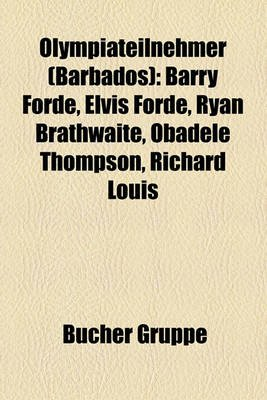 Olympiateilnehmer (Barbados) - Barry Forde, Elvis Forde, Ryan Brathwaite, Obadele Thompson, Richard Louis (English, German,...