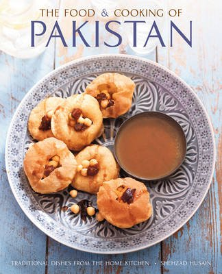 Food and Cooking of Pakistan (Hardcover): Shehzad Husain