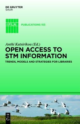 Open Access to STM Information - Trends, Models and Strategies for Libraries (Book): Anthi Katsirikou
