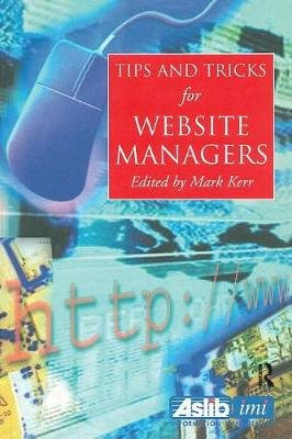 Tips and Tricks for Web Site Managers (Paperback): Martin Kerr