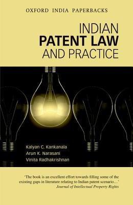 Indian Patent Law and Practice (Paperback): K. C. Kankanala, A. K. Narasani, V. Radhakrishnan
