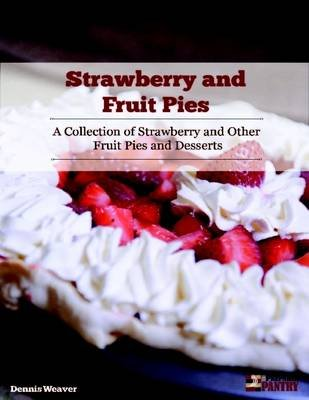 Strawberry and Fruit Pies (Electronic book text): Dennis Weaver