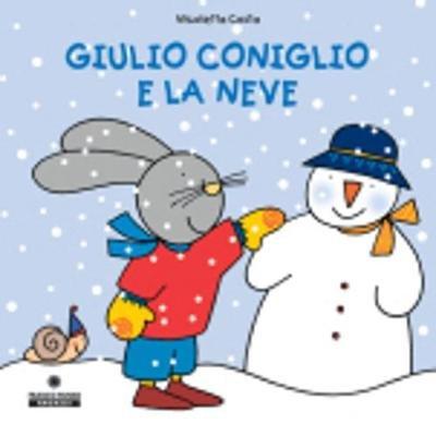 Giulio Coniglio - Giulio Coniglio E LA Neve (Italian, Hardcover):