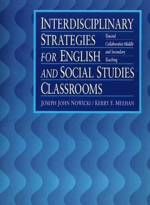 Interdisciplinary Strategies for English and Social Studies Classrooms - Towards Collaborative Middle and Secondary Teaching...