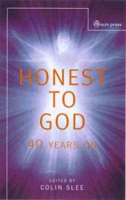 Honest to God - Forty Years on (Paperback): Colin Slee