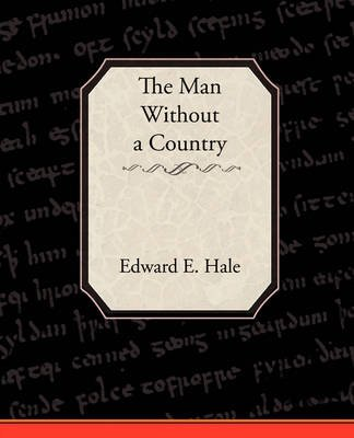 The Man Without a Country and Other Tales (Paperback): Edward E. Hale