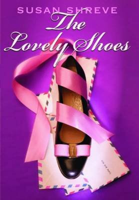 The Lovely Shoes (Hardcover): Susan Richards Shreve