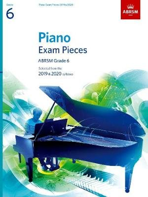 Piano Exam Pieces 2019 & 2020, ABRSM Grade 6 - Selected from the 2019 & 2020 syllabus (Sheet music):