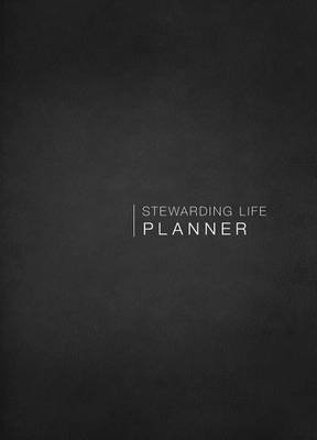 Stewarding Life Planner (Paperback): Paul Chappell