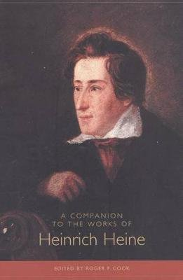 A Companion to the Works of Heinrich Heine (Paperback, New): Roger F. Cook
