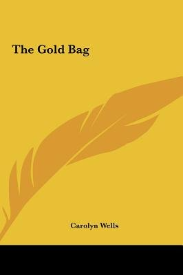 The Gold Bag the Gold Bag (Hardcover): Carolyn Wells