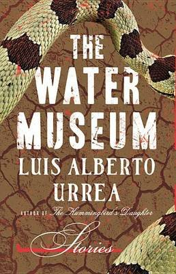 The Water Museum - Stories (Standard format, CD, Library Edition): Luis Alberto Urrea