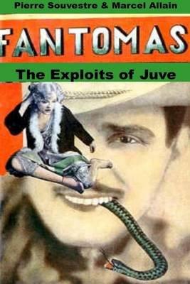 Fantomas: The Exploits of Juve (Electronic book text): Marcel Allain, Pierre Marcel Allain Souvestre
