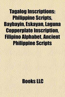 Tagalog Inscriptions - Philippine Scripts, Baybayin, Eskayan ...