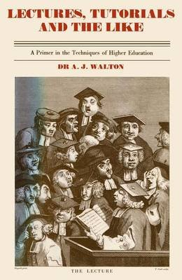 Lectures, Tutorials and the Like (Paperback): A. J. Walton