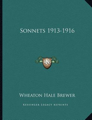 Sonnets 1913-1916 (Paperback): Wheaton Hale Brewer