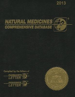 Natural Medicines: Comprehensive Database 2013 (Paperback): Pharmacist's Letter