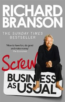 Screw Business as Usual (Paperback): Richard Branson