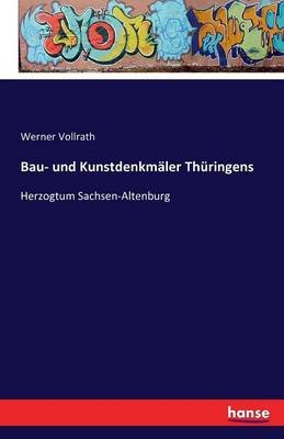 Bau- Und Kunstdenkmaler Thuringens (German, Paperback): Werner Vollrath