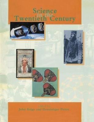 Science in the Twentieth Century (Paperback): John Krige, Dominique Pestre