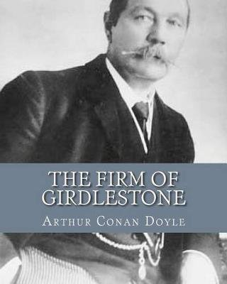 The Firm of Girdlestone (Paperback): MR Arthur Conan Doyle