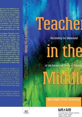 Teachers in the Middle - Reclaiming the Wasteland of the Adolescent Years of Schooling (Paperback): John Smyth, Peter McInerney