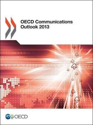 OECD communications outlook 2013 (Paperback, [12th ed.]): OECD (Organisation for Economic Cooperation and Development)