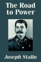 The Road to Power (Paperback): Joseph Stalin