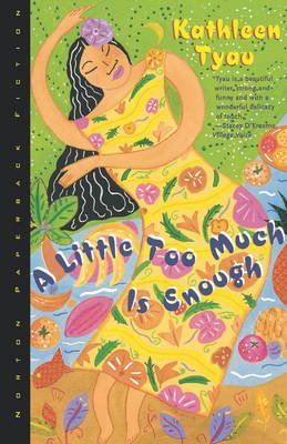 A Little Too Much is Enough (Paperback, New Ed): Kathleen Tyau