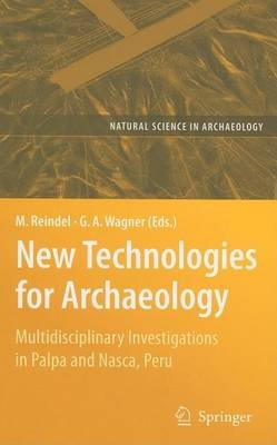 New Technologies for Archaeology: Multidisciplinary Investigations in Palpa and Nasca, Peru (Electronic book text): Markus...