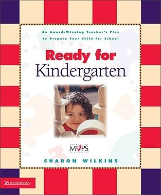 Ready for Kindergarten - An Award-Winning Teacher's Plan to Prepare Your Child for School (Paperback): Sharon Wilkins