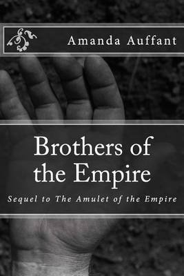 Brothers of the Empire (Paperback): Amanda Auffant