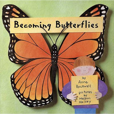 Becoming Butterflies (Hardcover): Anne Rockwell