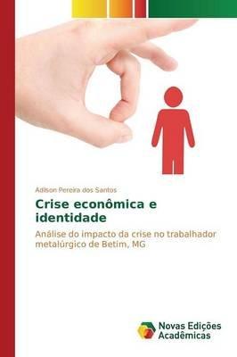 Crise Economica E Identidade (Portuguese, Paperback): Pereira Dos Santos Adilson
