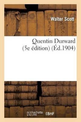 Quentin Durward (5e Edition) (French, Paperback): Scott W, Walter Scott