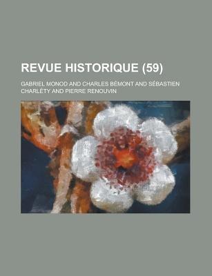 Revue Historique (59) (English, French, Paperback): Gabriel Monod