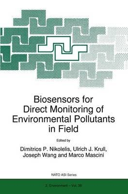 Biosensors for Direct Monitoring of Environmental Pollutants in Field (Paperback, Softcover reprint of the original 1st ed....