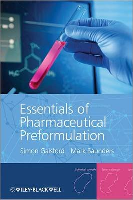 Essentials of Pharmaceutical Preformulation (Electronic book text, 1st edition): Simon Gaisford, Mark Saunders