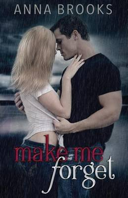 Make Me Forget (Paperback): Anna Brooks