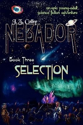 Nebador Book Three - Selection: (Global Edition) (Paperback): J. Z. Colby