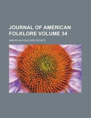 Journal of American Folklore Volume 34 (Paperback): American Folklore Society