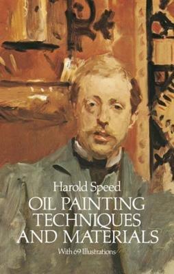 Oil Painting Techniques and Materials (Electronic book text): Harold Speed