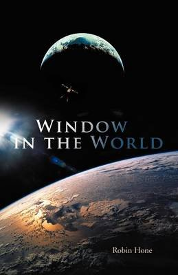 Window in the World (Paperback): Robin Hone