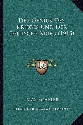 Der Genius Des Krieges Und Der Deutsche Krieg (1915) (German, Paperback): Max Scheler