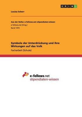 Symbole Der Unterdruckung Und Ihre Wirkungen Auf Das Volk (German, Paperback): Louisa Scherr