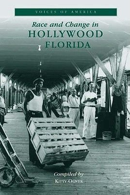Race and Change in Hollywood, Florida (Paperback): Kitty Oliver
