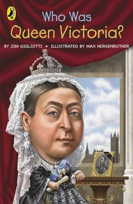 Who Was Queen Victoria? (Paperback): Jim Gigliotti