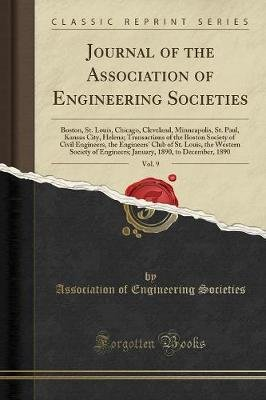 Journal of the Association of Engineering Societies, Vol. 9 - Boston, St. Louis, Chicago, Cleveland, Minneapolis, St. Paul,...