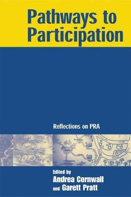 Pathways to Participation - Reflections on PRA (Paperback): Andrea Cornwall, Garett Pratt