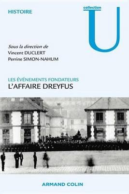L'Affaire Dreyfus - Les Evenements Fondateurs (French, Electronic book text): Vincent Duclert, Perrine Simon-Nahum